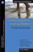 Connaitre Jesus Christ En Tant Que Seigneur [FRE]