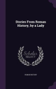 Stories from Roman History, by a Lady