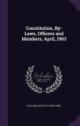 Constitution, By-Laws, Officers and Members, April, 1903