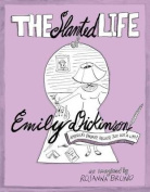 The Slanted Life of Emily Dickinson