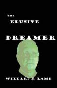 The Elusive Dreamer