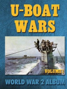 U-Boat Wars Volume 1
