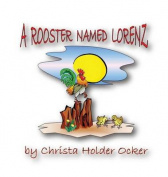 A Rooster Named Lorenz