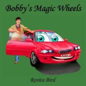 Bobby's Magic Wheels