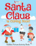 Santa Claus Is Coming Soon! Hidden Picture Activity Book