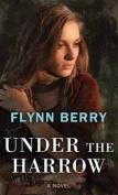 Under the Harrow [Large Print]