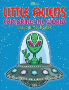 Little Aliens Exploring the World Coloring Book