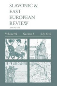 Slavonic & East European Review (94  : 3) July 2016