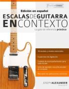 Escalas de Guitarra En Contexto [Spanish]
