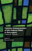 Feminist Interpretation of the Hebrew Bible in Retrospect. III. Methods