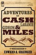 Adventures of Cash Laramie and Gideon Miles