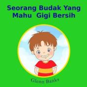 Seorang Budak Yang Mahu Gigi Bersih [MAY]