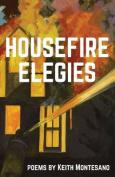 Housefire Elegies