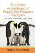 The Many Adventures of Peppy the Emperor Penguin