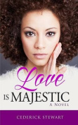 Love Is Majestic