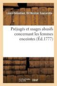 Prejuges Et Usages Abusifs Concernant Les Femmes Enceintes Celles Nouvellement Accouchees [FRE]