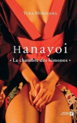 Hanayoi, La Chambre Des Kimonos [FRE]