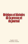 Origines Et Histoire de La Presse Et Du Journal [FRE]