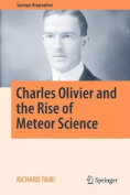 Charles Olivier and the Rise of Meteor Science