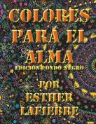 Colores Para El Alma Edicion Fondo Negro [Spanish]