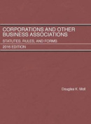 Corporations and Other Business Associations, Statutes, Rules, and Forms