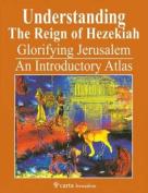 Understanding the Reign of Hezekiah