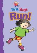 Run! (First Steps)