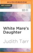 White Mare's Daughter  [Audio]
