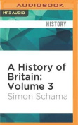 A History of Britain: Volume 3 [Audio]