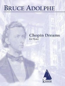 Chopin Dreams: Solo Piano