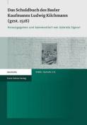 Das Schuldbuch Des Basler Kaufmanns Ludwig Kilchmann  [GER]