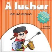 A Luchar Se Ha Dicho [Spanish]