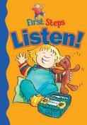 Listen! (First Steps)