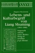 Lebens- Und Kulturbegriff von Liang Shuming (1893 1988)