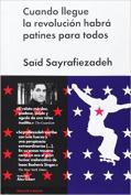 Cuando Llegue La Revolucion Habra Patines Para Todos [Spanish]