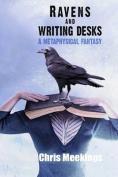 Ravens and Writing Desks