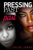 Pressing Past the Past
