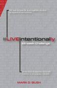 #Liveintentionally