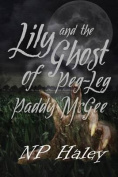 Lily and the Ghost of Peg-Leg Paddy McGee