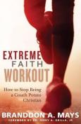 Extreme Faith Workout