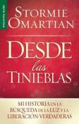Desde Las Tinieblas Bolsillo =Out of Darkness Pocket Book [Spanish]
