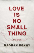 Love Is No Small Thing