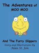 The Adventures of Moo Moo and the Furry Slippers