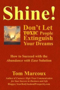 Shine! Don't Let Toxic People Extinguish Your Dreams