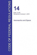 Cfr 14, Parts 1 to 59, Aeronautics and Space, January 01, 2016