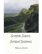 Scottish Sisters Twisted Destinies