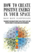 How to Create Positive Energy in Your Space