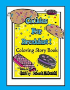 Cookies for Breakfast Coloring Story Book