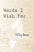 Words I Wish for