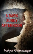 A Dark Sunny Afternoon